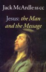 Jesus: The Man and the Message - Jack McArdle