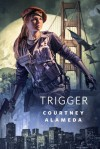 Trigger - Courtney Alameda