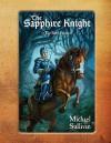 The Sapphire Knight - Michael Sullivan, Doug Sirois