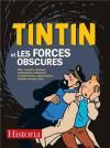 Tintin et les forces obscures - Jacques Langlois, Franz-Olivier Giesbert, Philippe Goddin