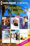 Tropische liefdes - Nicola Marsh, Jessica Hart, Robyn Grady, Liz Fielding, Cindi Myers, Alice Dederding, Puck Doyer, Heidi Bodaar, Marianne Hoogenboom, Helena Wiedijk