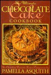 The Ultimate Chocolate Cake Cookbook - Pamella Asquith