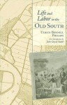 Life and Labor in the Old South - Ulrich Bonnell Phillips, John David Smith