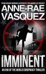 Imminent: a Truth Seekers end of the world conspiracy thriller - Anne-Rae Vasquez