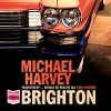 Brighton - Michael Harvey, John Moraitis, Wholestory Audiobooks