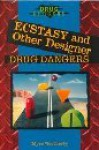 Ecstasy and Other Designer Drug Dangers - Myra Weatherly