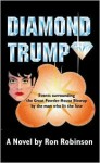 Diamond Trump: Events Surrounding the Great Powder-House Blowup by the Man Who Lit the Fuse - Ronald Robinson, Margaret Rose