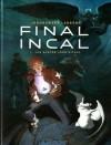 Final Incal, Tome 1. Les quatres John Difool - Alejandro Jodorowsky, Ladrönn, Eric Mettout