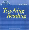 Teaching Reading: A Complete Resource for Grades 4 and Up - Laura Robb