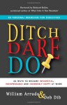Ditch, Dare, Do: 3D Personal Branding for Executives - William Arruda, Deb Dib, Richard Bolles