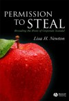 Permission to Steal: Revealing the Roots of Corporate Scandal--An Address to My Fellow Citizens - Lisa H. Newton
