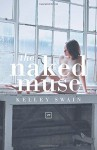 The Naked Muse - Kelley Swain