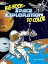 Big Book of Space Exploration to Color - Bruce Lafontaine