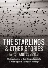 The Starlings & Other Stories: A Murder Squad & Accomplices Anthology - Cath Staincliffe, Ann Cleeves, Martin Edwards
