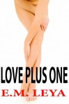 Love Plus One - E.M. Leya