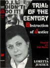 Trial of the Century: Obstruction of Justice: Viewpoint of a Trial Watcher - Loretta Justice, Adolph Caso