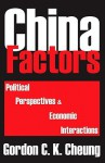China Factors: Political Perspectives & Economic Interactions - Gordon Cheung