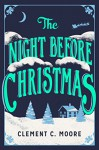 The Night Before Christmas: The Classic Account of the Visit from St. Nicholas - Clement C. Moore