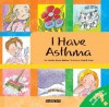 I Have Asthma - Jennifer Moore-Mallinos