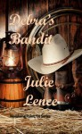 Debra's Bandit (Revolving Point, TX Series, Book 3) - Julie Lence