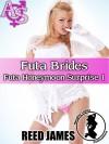 Futa Brides (Futa Honeymoon Surprise 1)(Futa-on-Futa, Futa-on-Female, Exhibitionism, Menage Erotica) - Reed James