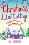 Christmas at Lilac Cottage: A perfect romance to curl up by the fire with (White Cliff Bay Book 1) - Holly Martin
