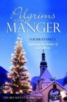 Pilgrims to the Manger: Exploring the Wonder of God with Us - Naomi Starkey