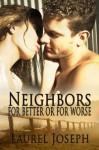 Neighbors For Better or For Worse - Laurel Joseph