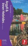 Argyll & Inner Hebrides: (Includes Oban, Mull, Iona, Islay, Jura & Arran) - Alan Murphy, Shona Main