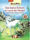 Bildermaus - Das kleine Einhorn im Land der Riesen - Maja von Vogel, Dorothea Ackroyd