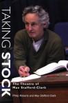Taking Stock: The Theatre of Max Stafford-Clark - Philip Roberts, Max Stafford-Clark