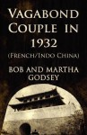 Vagabond Couple in 1932 (French/Indo China - Bob Godsey, Martha Godsey