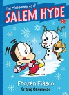 The Misadventures of Salem Hyde: Book Five: Frozen Fiasco - Frank Cammuso