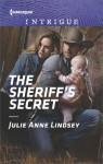 The Sheriff's Secret - Julie Anne Lindsey