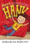 Bookmarks Are People Too! #1 (Here's Hank) - Henry Winkler, Lin Oliver, Scott Garrett
