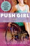 Push Girl - Jessica Love, Chelsie Hill