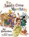 The Aunts Come Marching - Bill Richardson, Cynthia Nugent