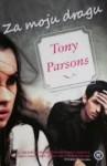 Za moju dragu - Tony Parsons