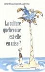 La Culture québécoise est-elle en crise ? - Gérard Bouchard, Alain Roy