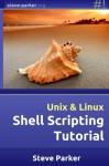 Shell Scripting Tutorial - Steve Parker