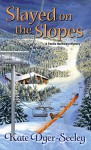 Slayed on the Slopes (Pacific Northwest Mysteries) - Kate E. Dyer-Seeley