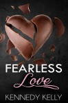 Fearless Love - Kennedy Kelly