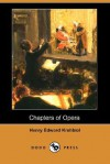 Chapters of Opera (Dodo Press) - Henry Edward Krehbiel