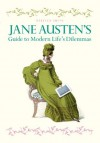 Jane Austen's Guide to Modern Life's Dilemmas: Answers to your most burning questions about life, love, happiness (and what to wear) from the great novelist herself - Rebecca Smith