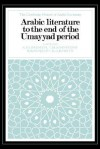 Arabic Literature to the End of the Umayyad Period - T.M. Johnstone