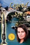Legend of the Spear - Jason Edwards, Samuel Edward Joy
