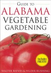 Guide to Alabama Vegetable Gardening - Walter Reeves, Felder Rushing