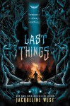 Last Things - Jacqueline West