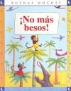 No Mas Besos! - Emma Chichester Clark, Cristina Puerta