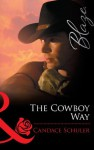 The Cowboy Way (Mills & Boon Blaze) - Candace Schuler